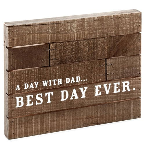 Dad Best Day Ever Rustic Wood Quote Sign