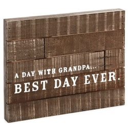 Grandpa Best Day Ever Rustic Wood Quote Sign