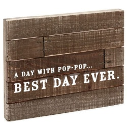 Pop Best Day Ever Rustic Wood Quote Sign