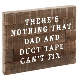 Dad and Duct Tape Rustic Wood Quote Sign