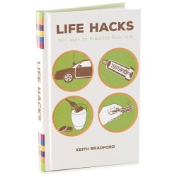 Life Hacks 500+ Ways to Simplify Your Life Book