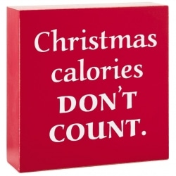 Christmas Calories Wood Quote Sign