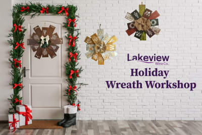 <span>Lakeview Wine Co.</span> Event Tickets | Holiday Wreath Workshop
