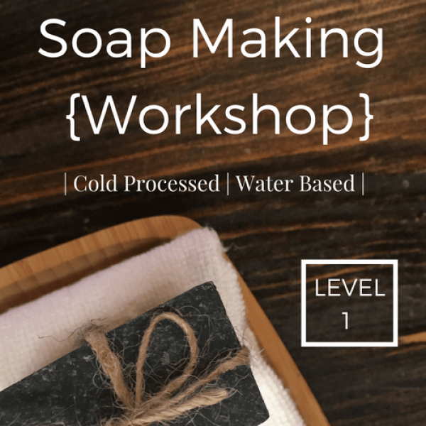 Cold Process Soap Making | Water-Based | Level 1