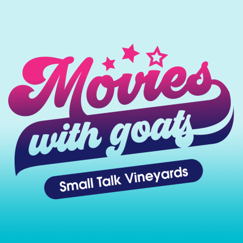 Movies with Goats @ Small Talk Vineyards